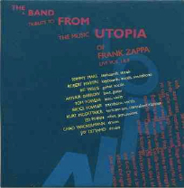 1994  The Band From Utopia: A Tribute to the Music of Frank Zappa