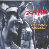 2007  Frank Zappa: The Dub Room Special