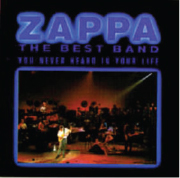 1991  Frank Zappa: The Best Band You Never Heard In Your Life