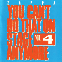 1991  Frank Zappa: You Can't Do That On Stage Anymore Vol 4