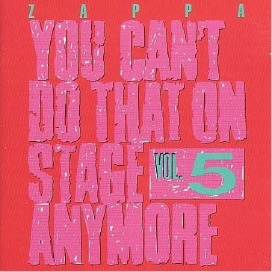 1992  Frank Zappa: You Can't Do That On Stage Anymore Vol 5