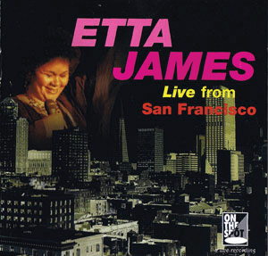 1994  Etta James: Live From San Francisco (1981)